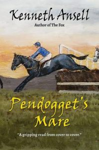 Pendoggets Mare. A novel by Kenneth Ansell